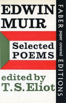 Selected Poems - Edwin Muir, T.S. Eliot