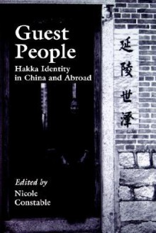Guest People: Hakka Identity in China and Abroad - Nicole Constable