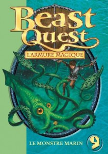Beast Quest 09 - Le monstre marin (French Edition) - Adam Blade, Blandine Longre