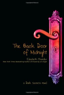 The Back Door of Midnight (Dark Secrets) - Elizabeth Chandler