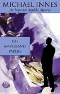 The Ampersand Papers (Inspector Appleby Mystery) - Michael Innes