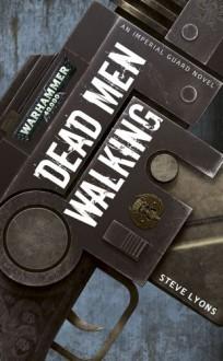 Dead Men Walking - Steve Lyons