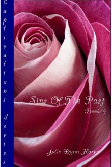 Sins Of The Past: Captivations 4 - Julie Lynn Hayes