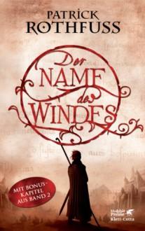 Der Name des Windes: Die Königsmörder-Chronik. Erster Tag (German Edition) - Jochen Schwarzer, Patrick Rothfuss