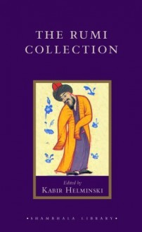 The Rumi Collection - Rumi, Kabir Helminski, Andrew Harvey