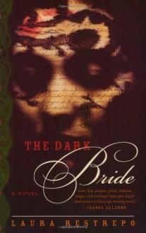 The Dark Bride - Laura Restrepo