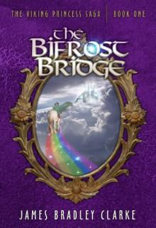 The Bifrost Bridge - James Bradley Clarke