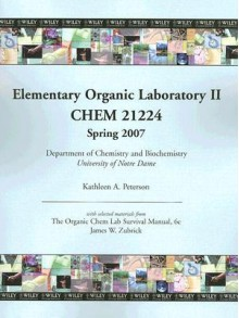 Organic Lab II Manual for University of Notre Dame - Kathleen A. Peterson