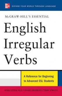 McGraw-Hill's Essential English Irregular Verbs - Daniel Franklin, Terry Yokota