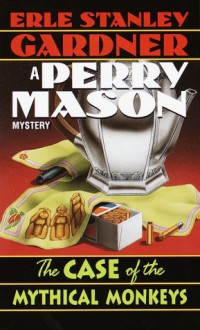 The Case of the Mythical Monkeys (Perry Mason Mysteries (Fawcett Books)) - Erle Stanley Gardner