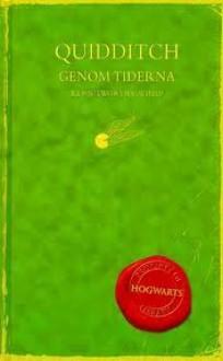 Quidditch genom tiderna - Kennilworthy Whisp, Ann Margret Forsström, Richard Horne, J.K. Rowling