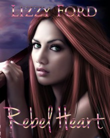 Rebel Heart - Lizzy Ford