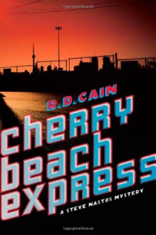 Cherry Beach Express - R.D. Cain