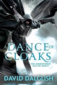 A Dance of Cloaks: Book 1 of Shadowdance - David Dalglish