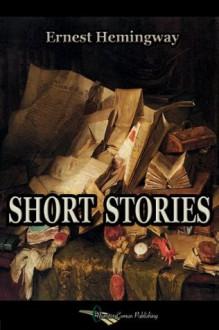 Short Stories - Ernest Hemingway