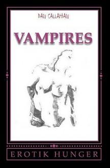 Vampire's: Erotik Hunger - Dan Callahan