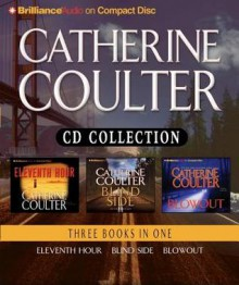 Catherine Coulter Collection: Eleventh Hour/Blindside/Blowout - Catherine Coulter, Sandra Burr