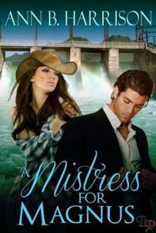 A Mistress for Magnus - Ann B. Harrison
