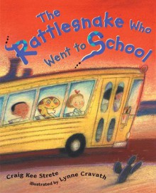 The Rattlesnake Who Went to School - Craig Kee Strete, Lynne Avril Cravath