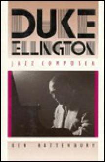Duke Ellington, Jazz Composer - Ken Rattenbury