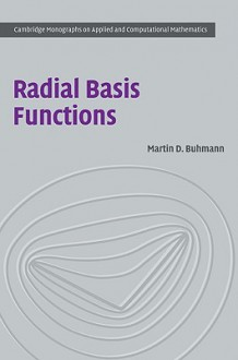 Radial Basis Functions: Theory and Implementations - Martin Buhmann
