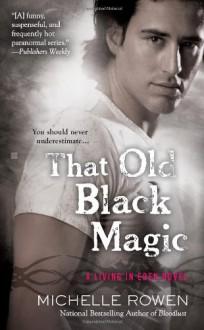 That Old Black Magic - Michelle Rowen