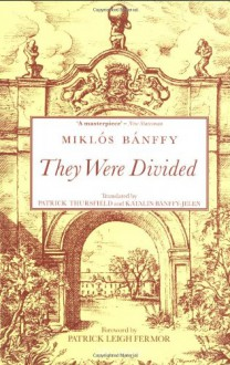 They Were Divided - Miklós Bánffy, Kathy Bánffy-Jelen, Patrick Thursfield