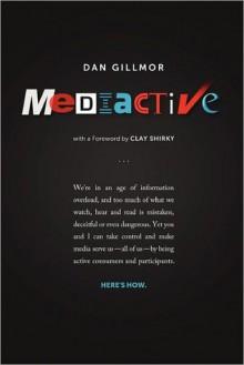 Mediactive - Dan Gillmor, Clay Shirky