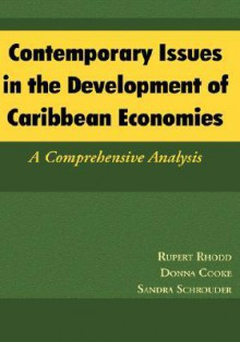 Contemporary Issues in the Development of Caribbean Economies: A Comprehensive Analysis - Rupert Rhodd