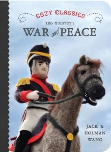 Cozy Classics: War and Peace - Jack Wang, Holman Wang