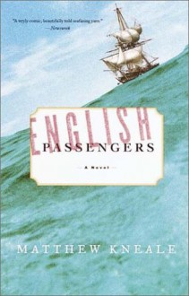 English Passengers. Every Man For Himself - Matthew Kneale, Kerry Shale, Simon Callow