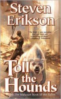 Toll the Hounds (Malazan Book of the Fallen Series #8) - Steven Erikson