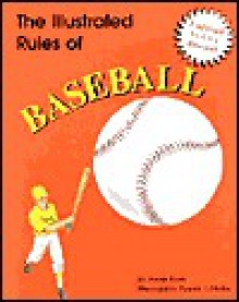 The Illustrated Rules of Baseball - Dennis Healy
