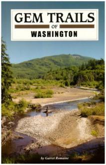 Gem Trails of Washington - Garret Romaine