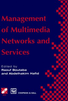 Management of Multimedia Networks and Services - Raouf Boutaba