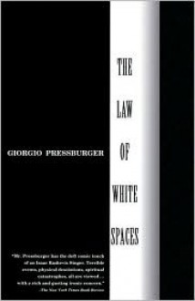 The Law of White Spaces - Giorgio Pressburger, Piers Spence