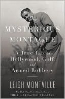 The Mysterious Montague - Leigh Montville