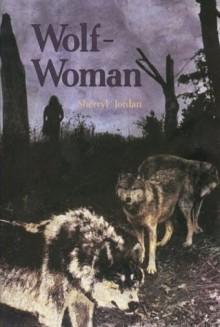 Wolf Woman - Sherryl Jordan