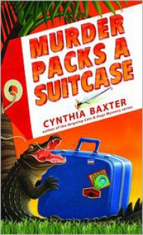 Murder Packs a Suitcase (Murder Packs a Suitcase Series #1) - Cynthia Baxter