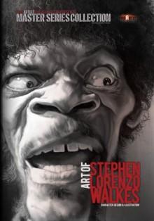 Art of Stephen Lorenzo Walkes: Character Design & Illustration - Mad Artist Publishing, Arnaldo Pedroza Quintini, Alellie (Allie) Gomez, Marcin Migdal, Isis Sousa, Stephen Lorenzo Walkes