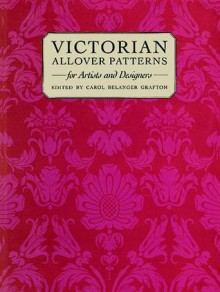 Victorian Patterns for Artists and Designers (Dover Pictorial Archive Series) (Dover Pictorial Archive Series) - Carol Belanger-Grafton, Carol Belanger-Grafton
