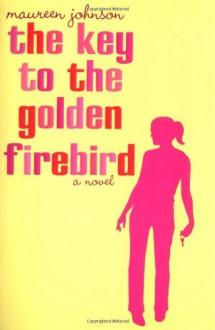 The Key to the Golden Firebird - Maureen Johnson