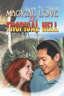 Magical Love in Tropical Hell - Lillian Taylor