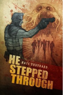 He Stepped Through - Nate Southard, Larry Roberts, Zach McCain