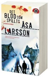 Det blod som spillts - Åsa Larsson