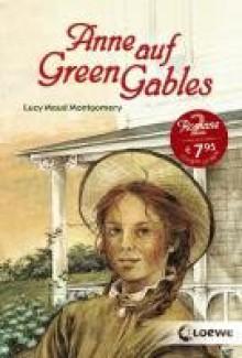 Anne Auf Green Gables - Irmela Erckenbrecht, Maria Rosken, L.M. Montgomery