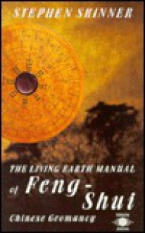 The Living Earth Manual of Feng-Shui: Chinese Geomancy - Stephen Skinner