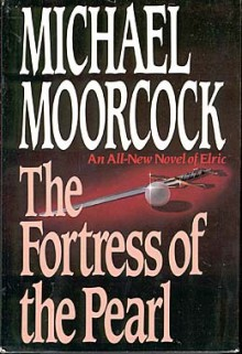 Fortress Of The Pearl - Michael Moorcock
