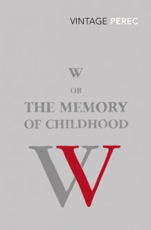 W or the Memory of Childhood - Georges Perec