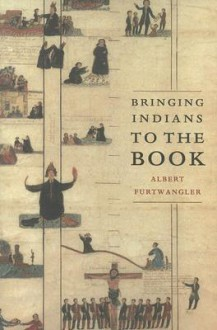 Bringing Indians to the Book - Albert Furtwangler